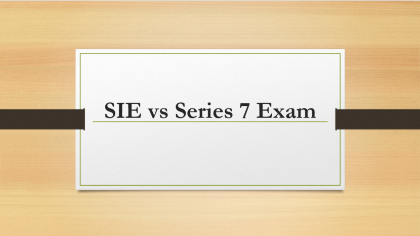 SIE vs Series 7